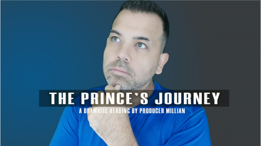 The Princes Journey A Dramatic Reading by Producer Millian